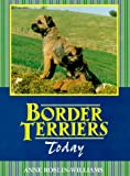 The Border Terrier Today, Anne Reslin-Williams, 0876050542