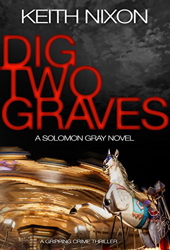Dig Two Graves (Detective Solomon Gray Series)