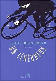 Un ténébreux par Jean-Louis Ezine