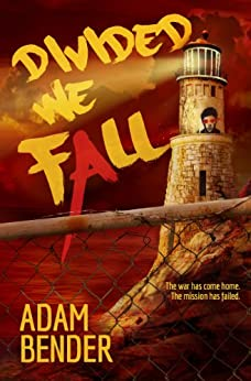 Divided We Fall (We, The Watched Book 2) by [Bender, Adam]