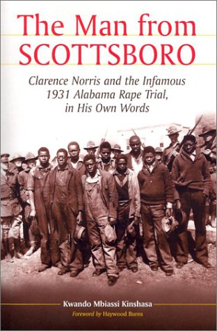 The Man from Scottsboro: Clarence Norris and the Infamous 1931 Alabama Rape Trial, in His Own Words (Clarence Norris and