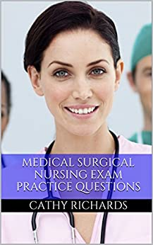 Medical Surgical Nursing Exam Review: Practice Questions for the ...