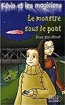 Kévin et les Magiciens, tome 7 : Le Monstre sous le pont par Strickland