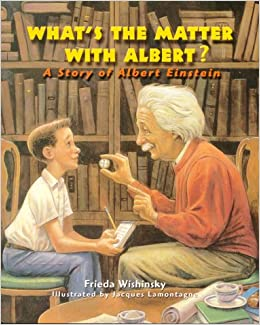 What's the Matter with Albert?: A Story of Albert Einstein