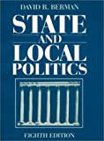 State and Local Politics, Berman, David R., 1563247674