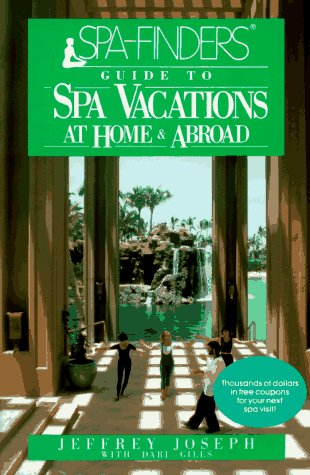 SPA-Finders? Guide to Spa Vacations: At Home and Abroad
