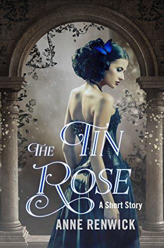 The Tin Rose (An Elemental Web Tale Book - Web Rose