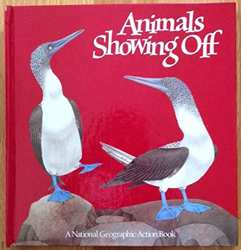 Animals Showing Off  (A Pop-Up Book) (National Geographic Action Book) - Off Animal