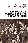 La France face au génocide des Arméniens par Duclert