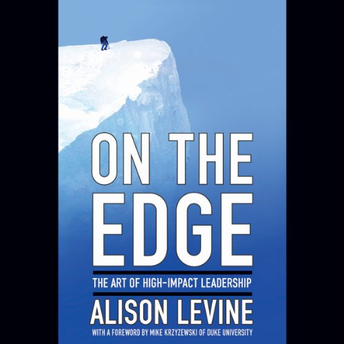 On the Edge: The Art of High-Impact Leadership by Hachette Audio