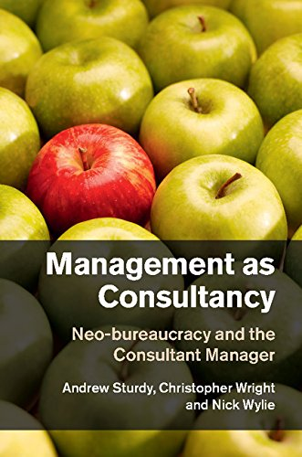 Management as Consultancy: Neo-bureaucracy and the Consultant Manager