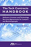 img - for The Tech Contracts Handbook: Software Licenses and Technology Services Agreements for Lawyers and Businesspeople by David Tollen (16-Feb-2011) Paperback book / textbook / text book