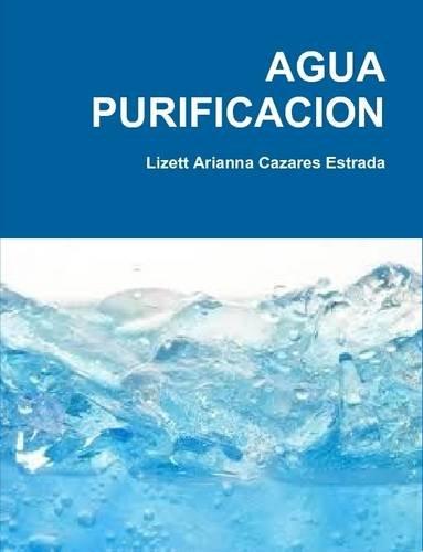 Descargar Libro Agua Purificacion Lizett Arianna Cazares Estrada