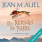Les refuges de pierre (Les enfants de la Terre 5)   Livre audio Auteur(s) : Jean M. Auel Narrateur(s) : Delphine Saley