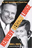 img - for Kennedy Versus Lodge: The 1952 Massachusetts Senate Race book / textbook / text book