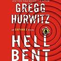 Hellbent: An Orphan X Novel Hörbuch von Gregg Hurwitz Gesprochen von: Scott Brick