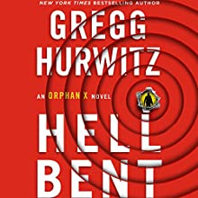 Hellbent: An Orphan X Novel Audiobook by Gregg Hurwitz Narrated by Scott Brick