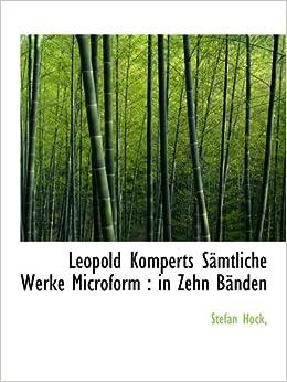 Leopold Komperts Sämtliche Werke Microform : in Zehn Bänden