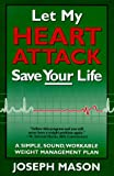 Let My Heart Attack Save Your Life, Joseph W. Mason, 1565611349