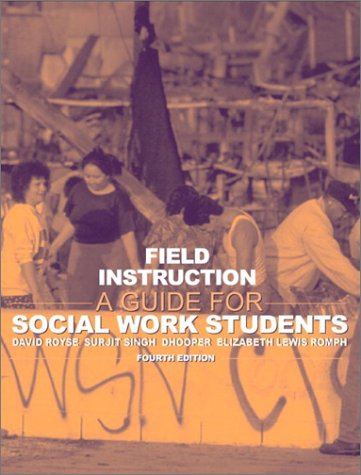 Field Instruction: A Guide for Social Work Students (4th Edition)