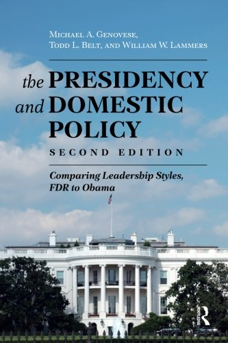Todd Belt - Presidency and Domestic Policy: Comparing Leadership Styles, FDR to Obama