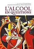 L'alcool en questions: 41 réponses à vos questions sur l'alcool (PSY IES) (French Edition)