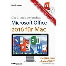 Grundlagenbuch zu Microsoft Office 2016 für Mac - Word, Excel, PowerPoint & Outlook hilfreich erklärt: aktuell ab OS X El Capitan (German Edition)