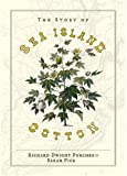 The Story of Sea Island Cotton, Richard Porcher and Sarah Fick, 0941711730