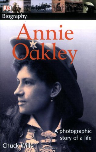 DK Biography: Annie Oakley - Uk Oakley Ltd