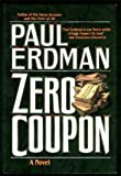 Zero Coupon, Paul E. Erdman, 0312853807