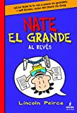 Nate el grande # 5: Al reves (Spanish Edition) ( Big Nate Flips Out) (Big Nate (Spanish)) (Nate el grande / Big Nate)