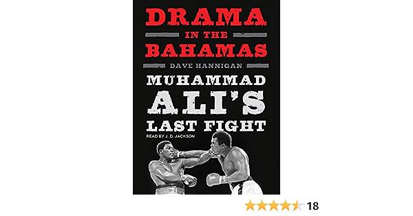 Drama in the Bahamas: Muhammad Alis Last Fight: Amazon.es ...