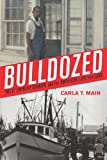 Bulldozed:'Kelo,' Eminent Domain and the American Lust for Land