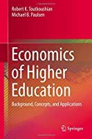 Economics of Higher Education: Background, Concepts, and Applications Front Cover