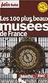 100 plus beaux musées de France par Le Petit Futé