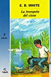 img - for La trompeta del cisne / The Trumpet of the Swan (Cuatro Vientos) (Spanish Edition) book / textbook / text book