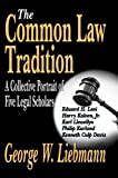 The Common Law Tradition: A Collective Portrait of Five Legal Scholars
