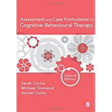 ASSESSMENT AND CASE FORMULATION IN COGNITIVE BEHAVIOURAL THE