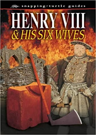 Henry VIII: And His Six Wives (Snapping Turtle Guides): John