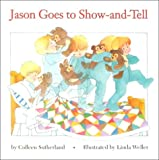 Jason Goes to Show and Tell, Colleen Sutherland, 1878093894
