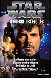 Star Wars, la guerre des étoiles, tome 1 : La Trilogie fondatrice