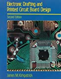 Electronic Drafting and Printed Circuit Board Design, Kirkpatrick, James M., 0827332858