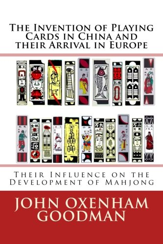 Arrival Card - The Invention of Playing Cards in China and their Arrival in Europe: Their Influence on the Development of Mahjong