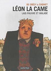 Léon la came : Laid pauvre et malade suivi de Priez pour nous