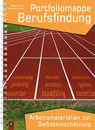 Portfoliomappe Berufsfindung: Arbeitsmaterialien zur Selbsteinschätzung