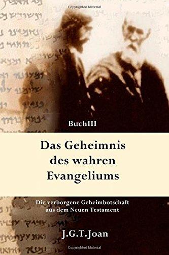 das-geheimnis-des-wahren-evangeliums-die-verborgene-geheimbotschaft-aus-dem-neuen-testament-band-3
