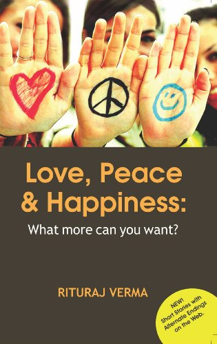 Love Peace And Happiness What More Can You Want Kindle Edition Mesmerizing Love Peace Happiness
