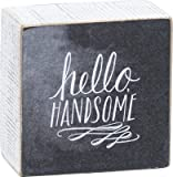 Primitives By Kathy Box Sign Hello Handsome