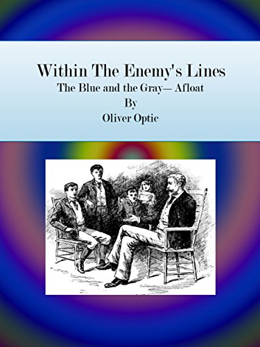 Within The Enemy's Lines: The Blue and the Gray-Afloat
