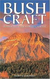 Bushcraft: Outdoor Skills & Wilderness Survival